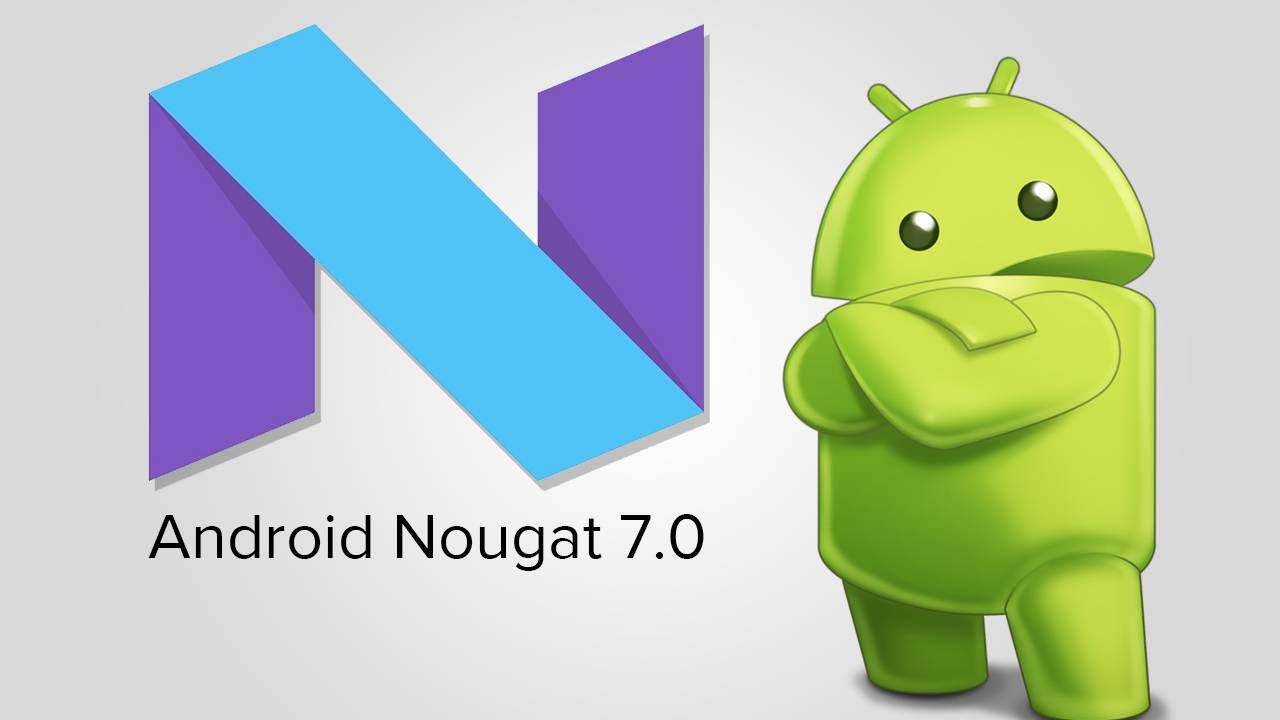 List Of Phones Getting Android Nougat 7 0 Update This October