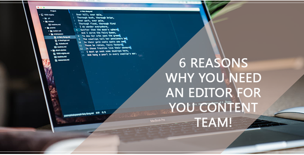 Why You Need an Editor For You Content Team
